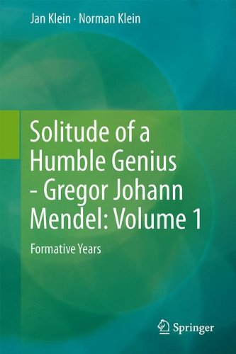 Solitude of a Humble Genius - Gregor Johann Mendel: Volume 1 : Formative Years par Jan Klein