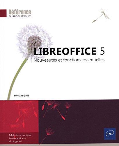 LibreOffice 5 - Nouveautés et fonctions essentielles par Myriam GRIS