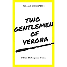 Two Gentlemen of Verona: (Annotated) (English Edition)