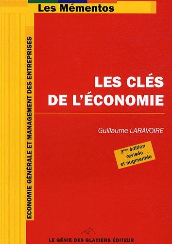 Les Clés de L'économie et du Management des entreprises par Guillaume Laravoire