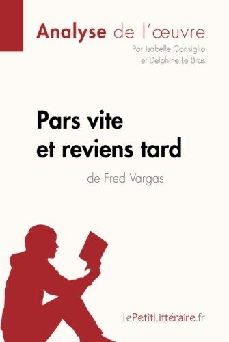 Pars Vite Et Reviens Tard De Fred Vargas Analyse De L'oeuvre: Comprendre La Littérature Avec Lepetitlittéraire.Fr