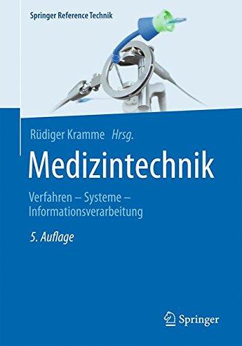 Medizintechnik: Verfahren - Systeme - Informationsverarbeitung (Springer Reference Technik)