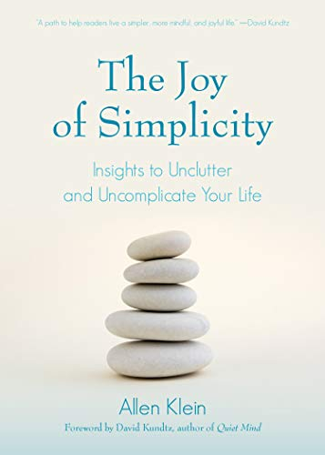 The Joy of Simplicity: Insights to Unclutter and Uncomplicate Your Life (English Edition)