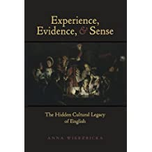 Experience, Evidence, and Sense: The Hidden Cultural Legacy of English