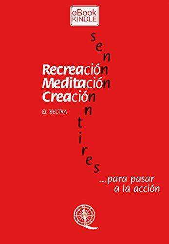RECREACIÓN, MEDITACIÓN, CREACIÓN: Sentires por Alejandro Beltramino