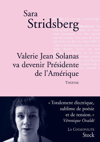 Valérie Jean Solanas va devenir Président de l'Amérique