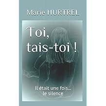 Toi, tais-toi !: Il était une fois... le silence