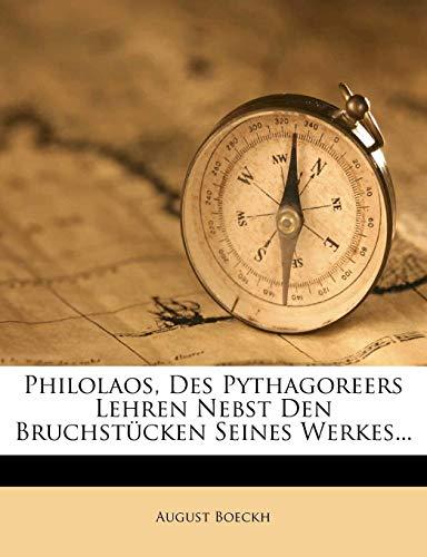Philolaos, des Pythagoreers Lehren nebst den Bruchstücken seines Werkes.