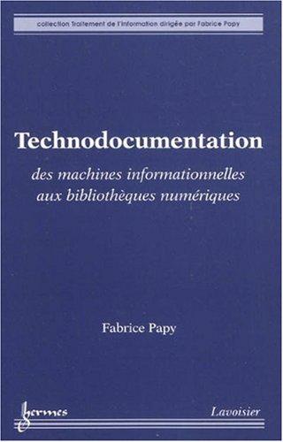 Technodocumentation : Des machines informationnelles aux bibliothèques numériques