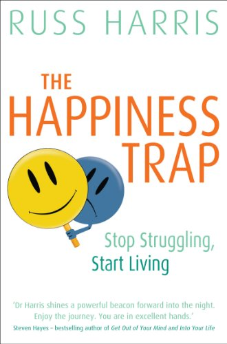 The happiness trap stop struggling start living ebook russ the happiness trap stop struggling start living by harris russ fandeluxe PDF