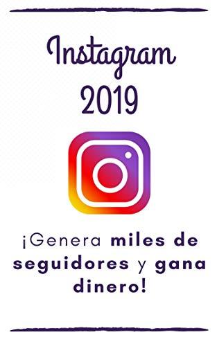 Instagram 2019: la guía para generar miles de seguidores y ganar dinero! por Antoine Camarasa
