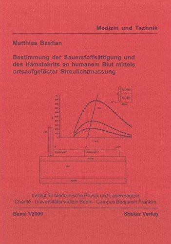 Bestimmung der Sauerstoffsättigung und des Hämatokrits an humanem Blut mittels ortsaufgelöster Streulichtmessung (Medizin und Technik)