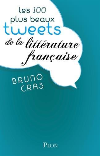 Les 100 plus beaux tweets de la littérature française