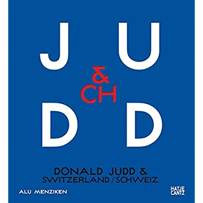 Donald Judd : Donald Judd & Switzerland