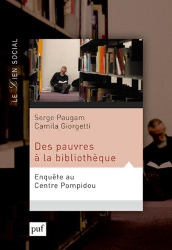 Des pauvres à la bibliothèque. Enquête au Centre Pompidou par Serge Paugam