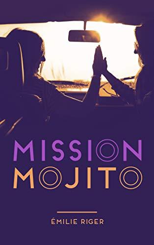 Télécharger des livres Mission mojito