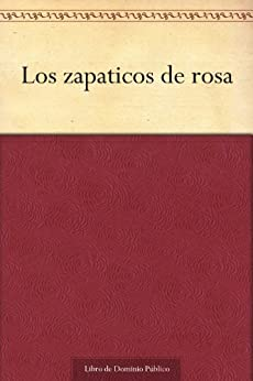 los-zapaticos-de-rosa-spanish-edition