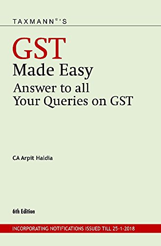 GST Made Easy-Answer to All Your Queries on GST (6th Edition 2018)