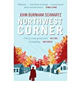 [(Northwest Corner)] [ By (author) John Burnham Schwartz ] [September, 2012]
