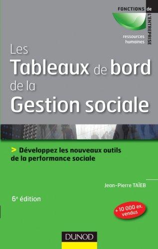 Les tableaux de bord de la gestion sociale - 6e éd - Développez les nouveaux outils de la performanc: Développez les nouveaux outils de la performance sociale par Jean-Pierre Taïeb