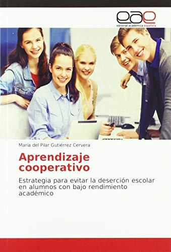 Aprendizaje cooperativo: Estrategia para evitar la deserción escolar en alumnos con bajo rendimiento académico