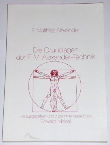 Die Grundlagen der F. M. Alexander- Technik