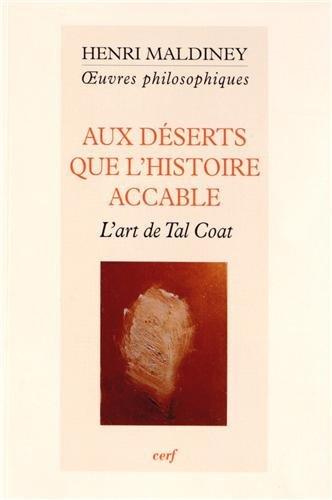 Aux déserts que l'histoire accable : L'art de Tal Coat par Henri Maldiney, Dominique Ducard, Philippe Grosos