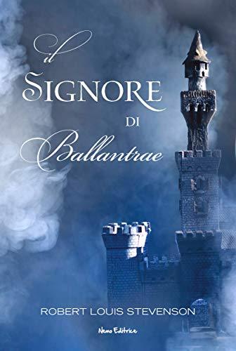 Il signore di Ballantrae. I grandi classici del romanzo gotico (Italian Edition)