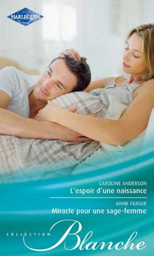 L'espoir d'une naissance - Miracle pour une sage-femme (Blanche) (French Edition)