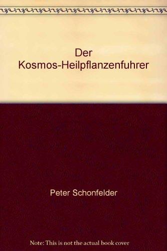 Der Kosmos-Heilpflanzenführer. Europäischer Heil- und Giftpflanzen