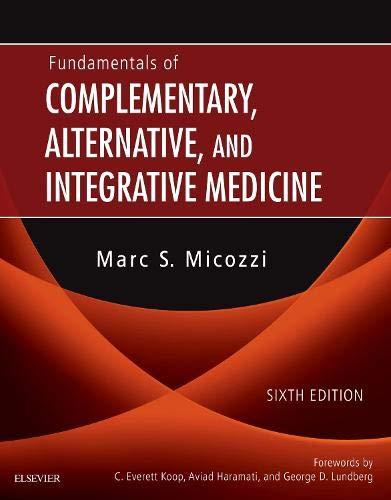 Fundamentals of Complementary, Alternative, and Integrative Medicine, 6e por Marc S. Micozzi MD  PhD