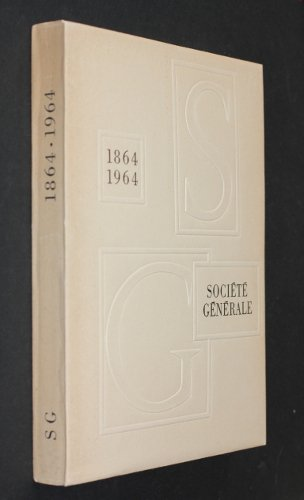 societe-generale-pour-favoriser-le-developpement-du-commerce-et-de-lindustrie-en-france-1864-1964