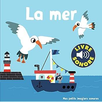 La Mer : 6 Sons, 6 Images, 6 Puces (Livre Sonore)