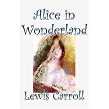 Alice in Wonderland by Lewis Carroll (2006-06-01)