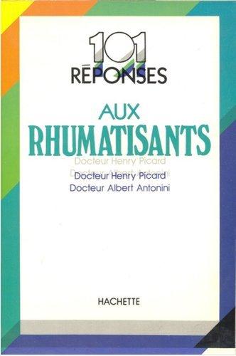 101 réponses aux rhumatisants (Collection 101) par Henry/Antonini, Albert (Hrsg.) Picaard (Relié)
