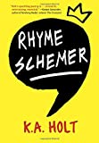 Rhyme Schemer by K.A. Holt (2015-10-06)