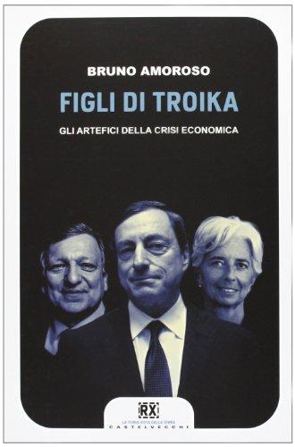figli-di-troika-gli-artefici-della-crisi-economica