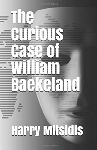 The Curious Case of William Baekeland por Harry Mitsidis