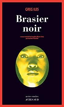 Brasier noir (Actes noirs) von [Iles, Greg]