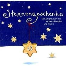 Sternengeschenke: Das Adventsbuch mit 24 Stern-Rezepten und Texten