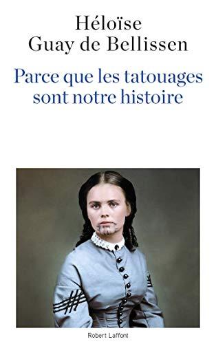 Parce que les tatouages sont notre histoire par Héloïse GUAY DE BELLISSEN