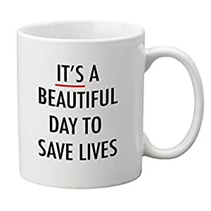 """It's a Beautiful day to save lives"" Mug"