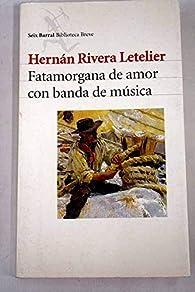 Fatamorgana de amor con Banda de musica par  H. Rivera Letelier