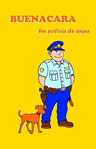 Buenacara, un policía de aúpa por José Vicente Ríos