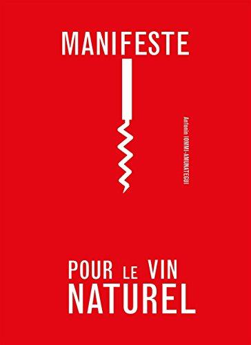 Manifeste pour le vin naturel par Antonin Iommi-Amunategui