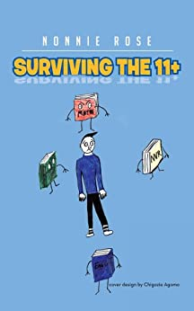 SURVIVING THE 11+ by [Nonnie Rose]