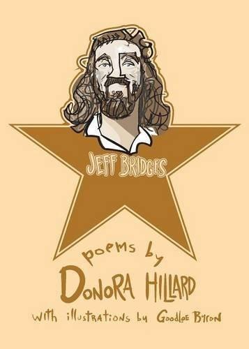 Jeff Bridges: Poetry by Donora Hillard (2016-04-26)