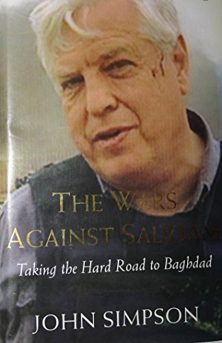 the-wars-against-saddam-taking-the-hard-road-to-baghdad-by-simpson-john-2006-paperback