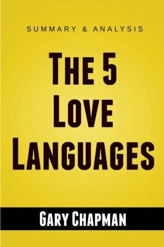 The 5 Love Languages: The Secret to Love that Lasts by Gary Chapman | Summary Guide