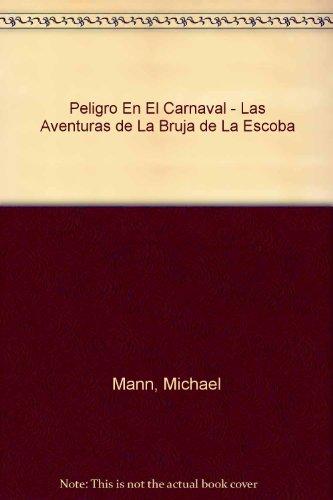 Peligro En El Carnaval - Las Aventuras de La Bruja de La Escoba por Michael Mann